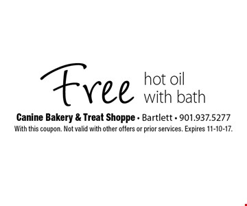 Free hot oil with bath. With this coupon. Not valid with other offers or prior services. Expires 11-10-17.