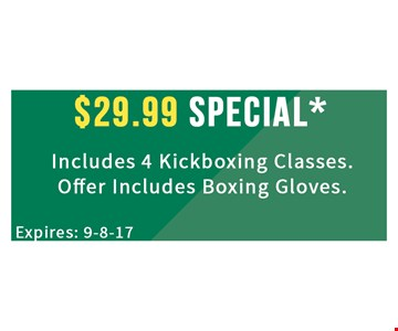 $29.99 Special Includes 4 Kickboxing Classes