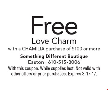 Free Love Charm with a CHAMILIA purchase of $100 or more. With this coupon. While supplies last. Not valid with other offers or prior purchases. Expires 3-17-17.