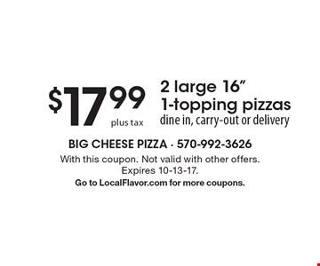 $17.99 plus tax 2 large 16