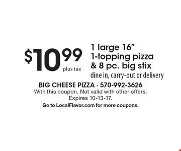 $10.99 plus tax 1 large 16