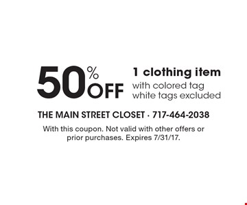 50% Off 1 clothing item with colored tag, white tags excluded. With this coupon. Not valid with other offers or prior purchases. Expires 7/31/17.