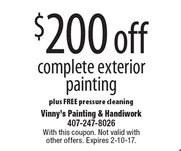 $200 off complete exterior painting plus FREE pressure cleaning. With this coupon. Not valid with other offers. Expires 2-10-17.