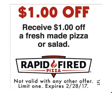 $1.00 Off Receive $1.00 off a fresh made pizza or salad.