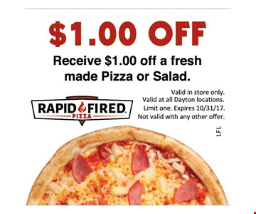 $1 off a fresh made pizza or salad