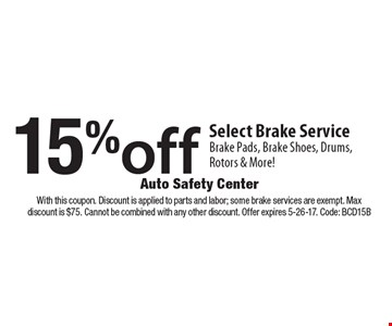 15% off Select Brake Service – Brake Pads, Brake Shoes, Drums, Rotors & More!. With this coupon. Discount is applied to parts and labor; some brake services are exempt. Max discount is $75. Cannot be combined with any other discount. Offer expires 5-26-17. Code: BCD15B
