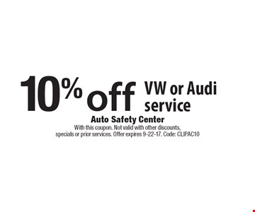 10% off VW or Audi service. With this coupon. Not valid with other discounts, specials or prior services. Offer expires 9-22-17. Code: CLIPAC10