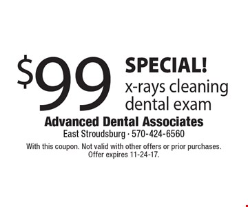 SPECIAL! $99 for x-rays, cleaning and dental exam. With this coupon. Not valid with other offers or prior purchases. Offer expires 11-24-17.