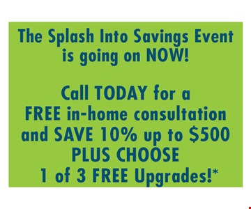 free in-home consultation and save 10% up to $500 plus 1 of 3 free upgrades!