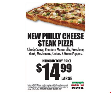 New Philly Cheese Steak Pizza $14.99