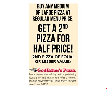 Get 2nd Pizza for half price when you buy 1 medium or large at regular price