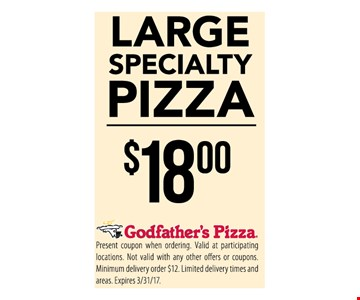 Large specialty pizza $18