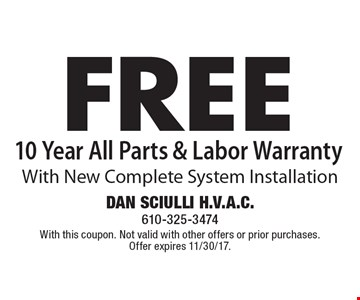 FREE 10 Year All Parts & Labor Warranty With New Complete System Installation. With this coupon. Not valid with other offers or prior purchases. Offer expires 11/30/17.