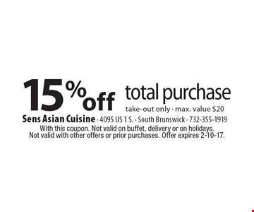 15% off total purchase. Take-out only. Max. value $20. With this coupon. Not valid on buffet, delivery or on holidays. Not valid with other offers or prior purchases. Offer expires 2-10-17.