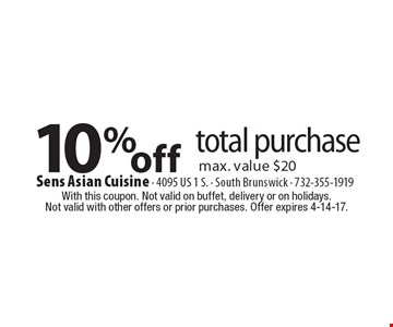 10% off total purchase max. value $20. With this coupon. Not valid on buffet, delivery or on holidays. Not valid with other offers or prior purchases. Offer expires 4-14-17.