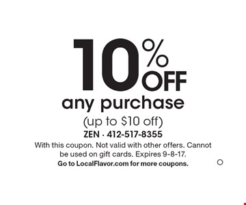 10% OFF any purchase (up to $10 off). With this coupon. Not valid with other offers. Cannot be used on gift cards. Expires 9-8-17. Go to LocalFlavor.com for more coupons. O