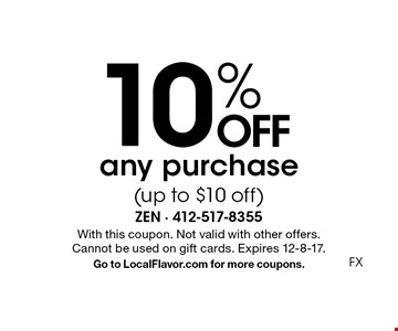 10% OFF any purchase (up to $10 off). With this coupon. Not valid with other offers. Cannot be used on gift cards. Expires 12-8-17. Go to LocalFlavor.com for more coupons.FX