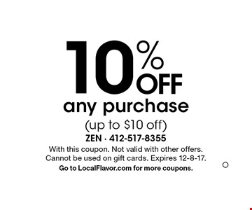 10% OFF any purchase (up to $10 off). With this coupon. Not valid with other offers. Cannot be used on gift cards. Expires 12-8-17. Go to LocalFlavor.com for more coupons.O