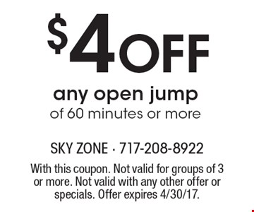 $4 Off any open jump of 60 minutes or more. With this coupon. Not valid for groups of 3 or more. Not valid with any other offer or specials. Offer expires 4/30/17.