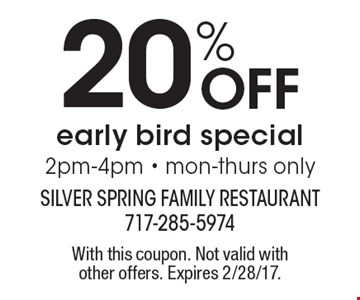 20% Off early bird special. 2pm-4pm - mon-thurs only. With this coupon. Not valid with other offers. Expires 2/28/17.