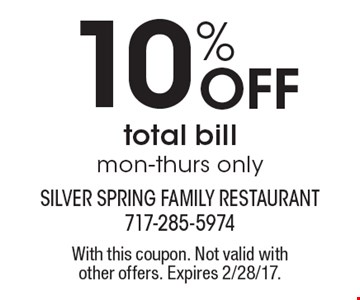 10% Off total bill. mon-thurs only. With this coupon. Not valid with other offers. Expires 2/28/17.