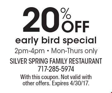 20% Off early bird special 2pm-4pm - Mon-Thurs only. With this coupon. Not valid with other offers. Expires 4/30/17.