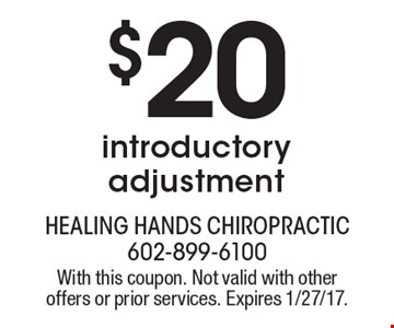 $20 introductory adjustment. With this coupon. Not valid with other offers or prior services. Expires 1/27/17.