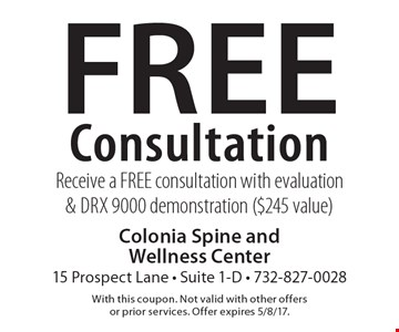 Free Consultation Receive a FREE consultation with evaluation & DRX 9000 demonstration ($245 value). With this coupon. Not valid with other offers or prior services. Offer expires 5/8/17.