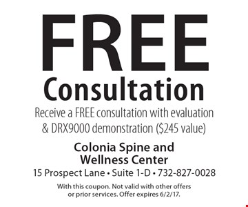 Free Consultation Receive a FREE consultation with evaluation & DRX9000 demonstration ($245 value). With this coupon. Not valid with other offers or prior services. Offer expires 6/2/17.