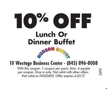10% off Lunch Or Dinner Buffet. With this coupon. 1 coupon per party. Max. 6 people per coupon. Dine in only. Not valid with other offers. 