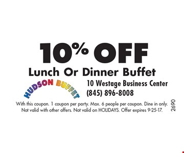 10% off Lunch Or Dinner Buffet. With this coupon. 1 coupon per party. Max. 6 people per coupon. Dine in only. Not valid with other offers. Not valid on HOLIDAYS. Offer expires 9-25-17.