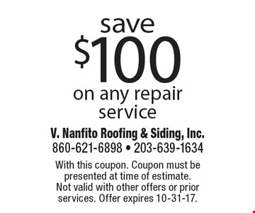 Save $100 on any repair service. With this coupon. Coupon must be presented at time of estimate. Not valid with other offers or prior services. Offer expires 10-31-17.