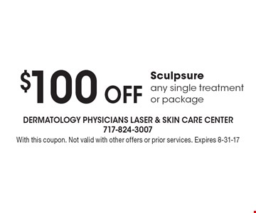 $100 Off Sculpsure any single treatment or package. With this coupon. Not valid with other offers or prior services. Expires 8-31-17