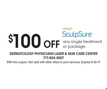 $100 Off Sculpsure any single treatment or package. With this coupon. Not valid with other offers or prior services. Expires 9-30-17