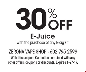 30% Off E-Juice with the purchase of any E-cig kit. With this coupon. Cannot be combined with any other offers, coupons or discounts. Expires 1-27-17.