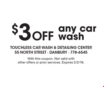 $3 Off any car wash. With this coupon. Not valid with other offers or prior services. Expires 2/2/18.