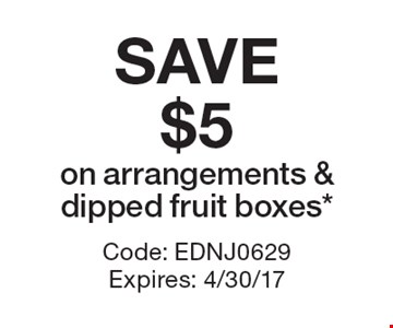 SAVE $5 on arrangements & dipped fruit boxes*. Code: EDNJ0629. Expires: 4/30/17 *Cannot be combined with any other offer. Restrictions may apply. See store for details. Edible®, Edible Arrangements®, the Fruit Basket Logo, and other marks mentioned herein are registered trademarks of Edible Arrangements, LLC. © 2017 Edible Arrangements, LLC. All rights reserved.