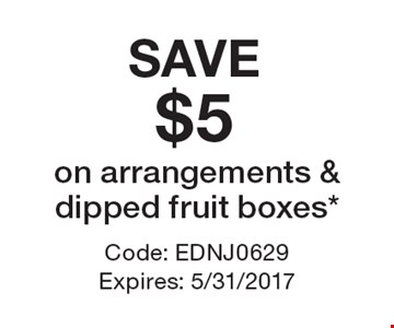 SAVE$5 on arrangements & dipped fruit boxes*. Code: EDNJ0629Expires: 5/31/2017 *Cannot be combined with any other offer. Restrictions may apply. See store for details. Edible®, Edible Arrangements®,the Fruit Basket Logo, and other marks mentioned herein are registered trademarks of Edible Arrangements, LLC.© 2017 Edible Arrangements, LLC. All rights reserved.