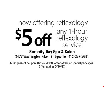 Now offering reflexology. $5 off any 1-hour reflexology service. Must present coupon. Not valid with other offers or special packages. Offer expires 3/10/17.