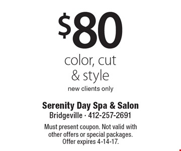 $80 color, cut & style new clients only. Must present coupon. Not valid with other offers or special packages. Offer expires 4-14-17.
