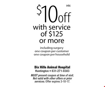 $10 off with service of $125 or more including surgery one coupon per customerone coupon per household. MUST present coupon at time of visit. Not valid with other offers or prior services. Offer expires 3-10-17.