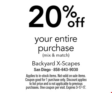 20% off your entire purchase (mix & match). Applies to in-stock items. Not valid on sale items. Coupon good for 1 purchase only. Discount applies to list price and is not applicable to previous purchases. One coupon per visit. Expires 3-17-17.