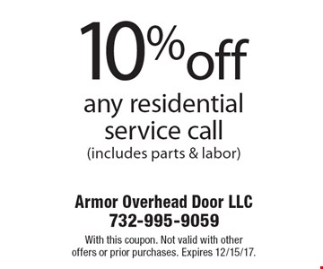 10% off any residential service call (includes parts & labor). With this coupon. Not valid with other offers or prior purchases. Expires 12/15/17.
