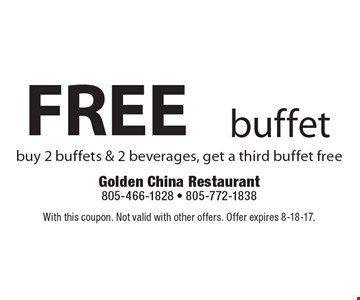 FREE buffet buy 2 buffets & 2 beverages, get a third buffet free. With this coupon. Not valid with other offers. Offer expires 8-18-17.