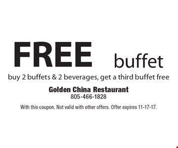 FREE buffet. Buy 2 buffets & 2 beverages, get a third buffet free. With this coupon. Not valid with other offers. Offer expires 11-17-17.