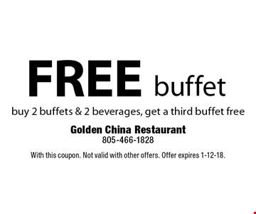 Free buffet. Buy 2 buffets & 2 beverages, get a third buffet free. With this coupon. Not valid with other offers. Offer expires 1-12-18.