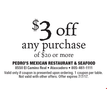 $3 off any purchase of $20 or more. Valid only if coupon is presented upon ordering. 1 coupon per table. Not valid with other offers. Offer expires 7/7/17.