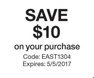 Save $10 on your purchase. Code: EAST1304 Expires: 5/5/2017