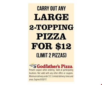 $12 large 2-topping pizza