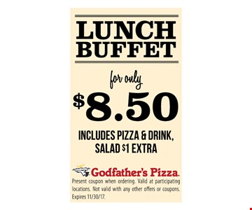 Lunch Buffet Only $8.50